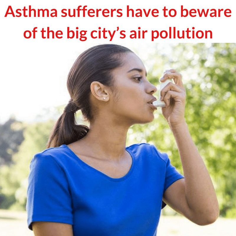 Asthma sufferers have to beware of the big city's air pollution