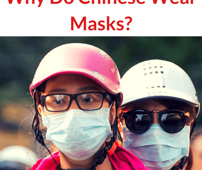 Why Do Chinese Wear Masks?